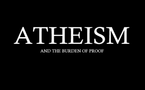 Atheism and the Burden of Proof